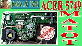 Memperbaiki Acer 5749 Mati Total / Repair Laptop DA0ZRLMB6D0 REV:D Dead