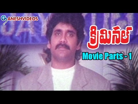Criminal Movie Parts 1/12 || Nagarjuna, Ramya Krishnan, Manisha Koirala || Ganesh Videos