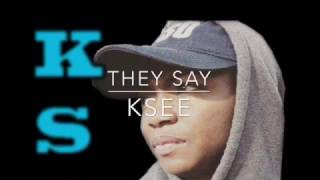 KSee-They Say
