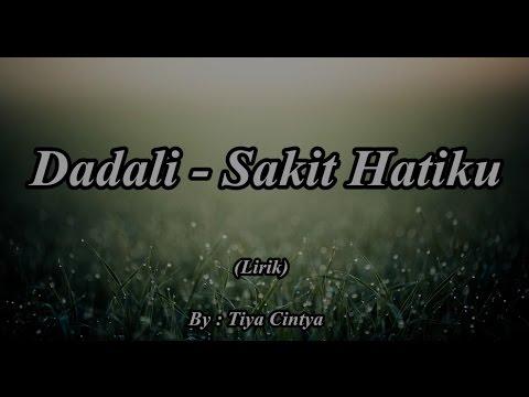 download lagu Dadali - Sakit Hatiku gratis