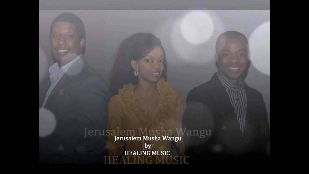 Jerusalem Musha Wangu By Healing Music Youtube