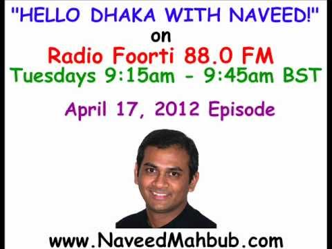 Hello Dhaka with Naveed on Radio Foorti 88.0 FM - April 17, 2012