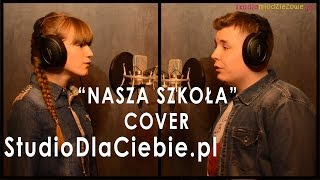 Nasza Szkoła - cover by Dominika Drzewiecka & Adam Zwoliński