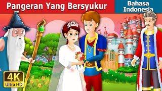Pangeran Yang Bersyukur | Dongeng anak | Dongeng Bahasa Indonesia