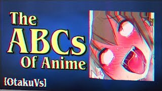 The ABC's for Anime Fans