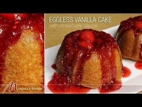 Eggless Vanilla Cake with Strawberry Sauce Recipe by Manjula
