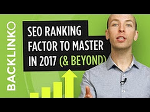 The SEO Ranking Factors You MUST Master In 2017 (And Beyond)