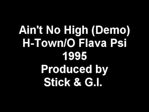 Ain't No High (original demo) - H-town o Flava Psi Unreleased [1995] video