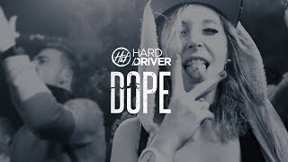 Hard Driver - DOPE (Official Video Clip)
