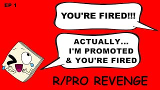"""R/ProRevenge Ep 1 """"Fire Me? No, I'm Promoted, You're Fired!"""""""