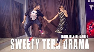 Sweety Tera Drama Dance Video | Bareilly Ki Barfi | Vicky Patel Choreography Duet , Couple Dance