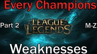 Going Over Every Champions Weakness  Part 2 (League of Legends Guide) Improve Your Game Knowledge!
