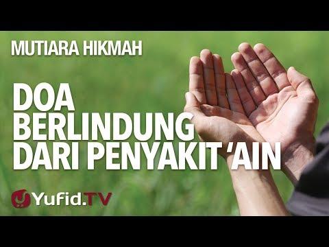 Doa Berlindung Dari Penyakit 'Ain - Ustadz Syadam Husain Al-Katiri, MA.