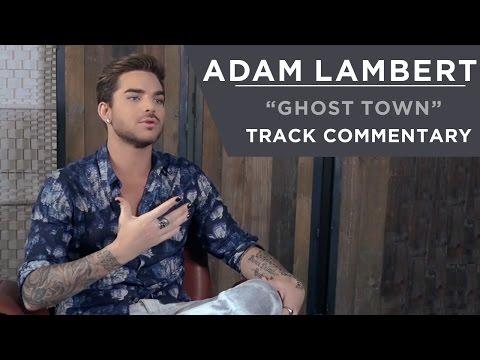 Adam Lambert - Ghost Town [Track Commentary]