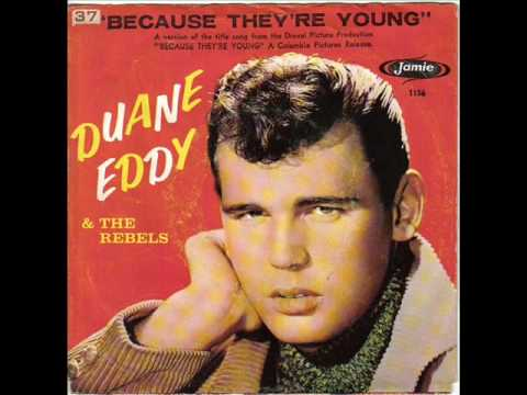 Duane Eddy - Because Theyre Young