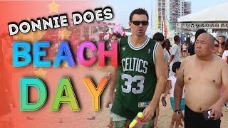 DONNIE DOES | A Beach Day in China