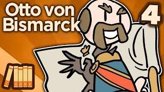 Otto von Bismarck - IV: The Iron Chancellor - Extra History