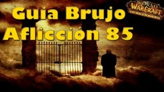 World of Warcraft - Guia Brujo Afliccion 85 - Español