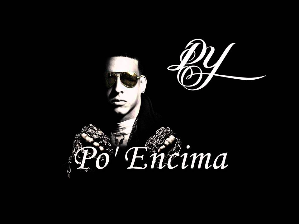 Daddy Yankee - Po' Encima (Prod. By Los de la Nazza) (DY Prestige ...