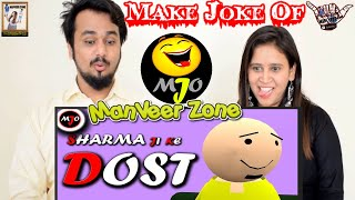 MAKE JOKE OF - MJO || SHARMA JI KE DOST || INDIAN REACTION