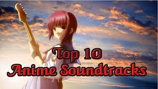 Top 10 Anime Soundtracks Of All Time