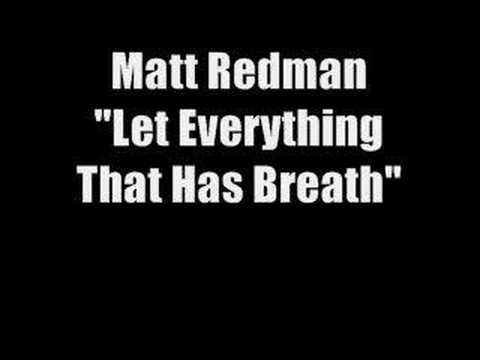 Matt Redman - Let Everything That Has Breath