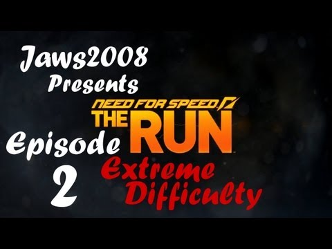 Need For Speed The Run Extreme Difficulty  Episode 2 - Dem Time Attacks - jaws2008