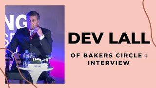 Dev Lall of Bakers Circle   Interview