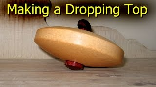 Making a Dropping Top - Woodturning