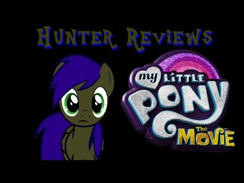 Hunter Reviews: My Little Pony The Movie