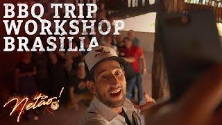 BBQ TRIP 2 –Workshop – Brasília    Netão! Bom Beef