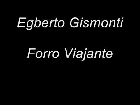 Egberto Gismonti - Forro Viajante