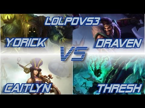► LoLPoV - Yorick and Draven vs Caitlyn and Thresh [Bot] (League of Legends Live Commentary)