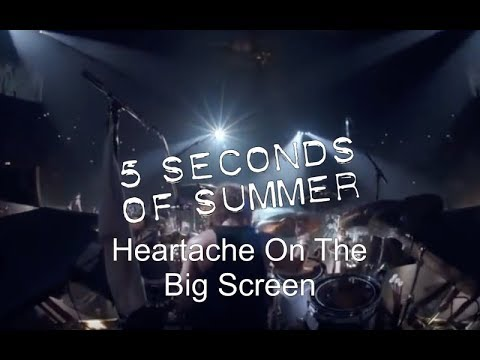 5 Seconds Of Summer - Heartache On The Big Screen Live