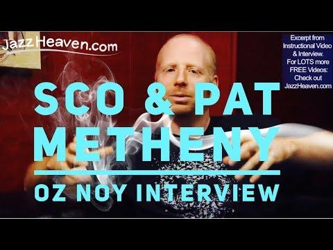 Oz Noy Interview on *John Scofield*&*Pat Metheny* knowing Jazz Tradition - JazzHeaven.com Excerpt