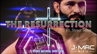 The Resurrection: A Jorge Masvidal Short Film by Mike Ciavarro