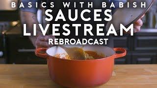 Sauces | Basics with Babish Live