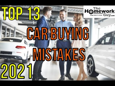 13 Car Buying Mistakes – by The Homework Guy