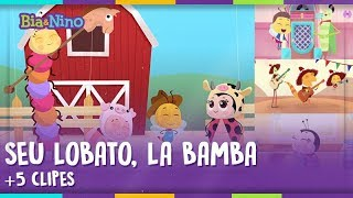 SEU LOBATO, LA BAMBA + 5 CLIPES - Bia&Nino [vídeo para criança]