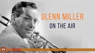 Glenn Miller And His Orchestra Glenn Miller On The Air