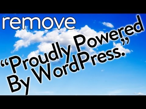 """Remove or Change """"Proudly Powered By Wordpress"""""""
