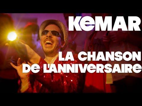 KEMAR - LA CHANSON DE L'ANNIVERSAIRE