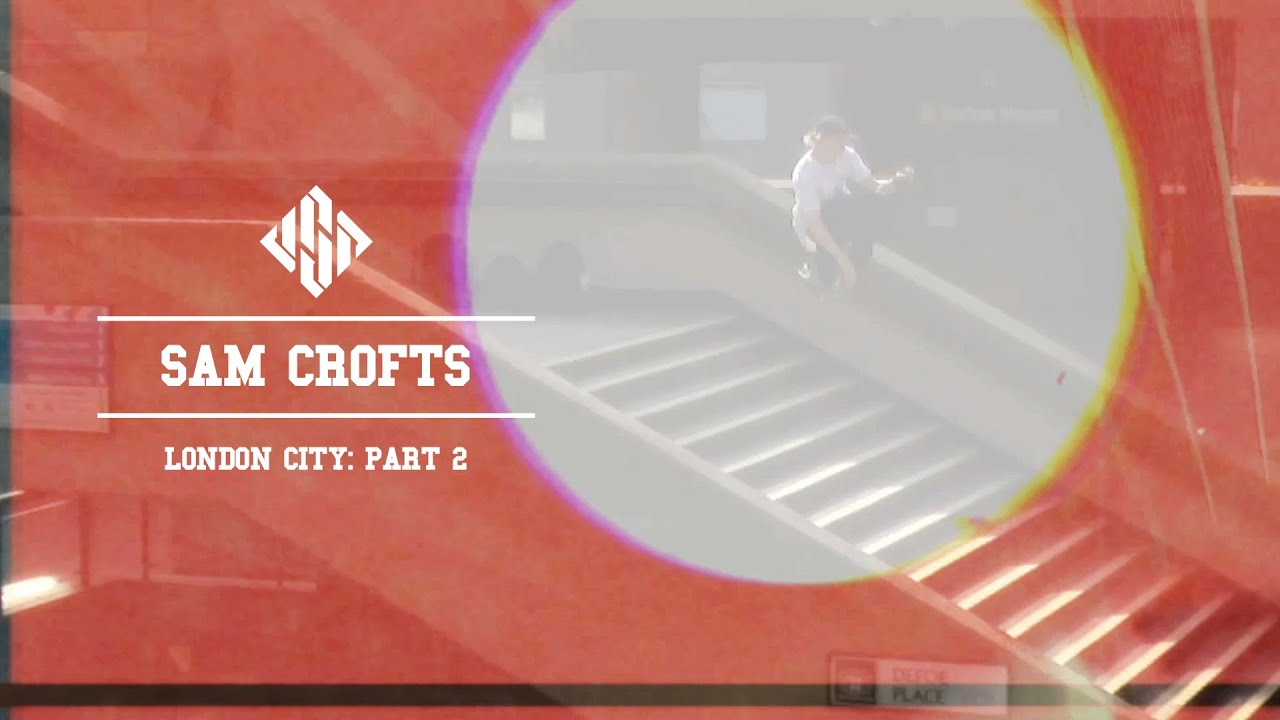 Sam Crofts USD London City: Part 2 Filmed and directed by Tom Sharman, with contributing footage from Alex Brightwell, Leon Humphries and Matt Brogan. www.us...