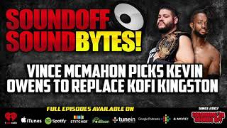 Vince McMahon Picks KEVIN OWENS To Replace Kofi Kingston!