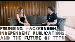 Founding Hacker Noon, Independent Publications, and the Future of Tech with David Smooke