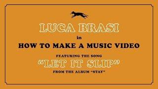 LUCA BRASI - Let It Slip (OFFICIAL VIDEO)
