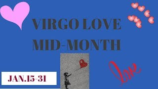 VIRGO~THEY GET ON YOUR NERVES BUT YOU LOVE THEM!~JAN.15-31