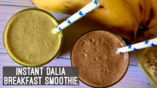 Instant Dalia Breakfast Smoothie | Easy Quick Indian Breakfast Idea | Healthy Drink | Hindi