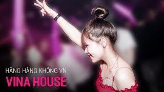 NONSTOP Vinahouse 2019 | Hãng Hàng Không Quốc Gia Việt Nam - DJ Triệu Muzik | Nhạc Sàn Cực Mạnh 2019