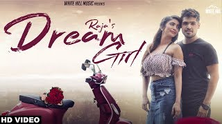Dream Girl (Full Song) Raja | New Punjabi Romantic Love Song 2018 | White Hill Music